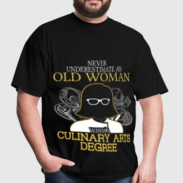 Never Underestimate Old Woman Culinary Arts Degree - Men's T-Shirt