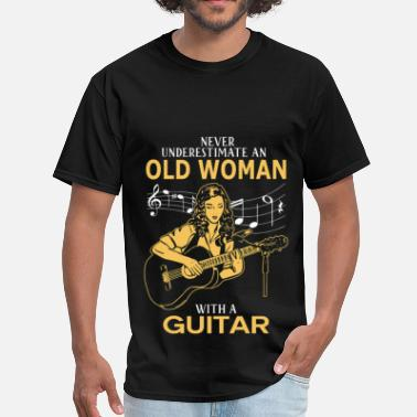Never Underestimate Old Woman Never Underestimate An Old Woman With A Guitar - Men's T-Shirt