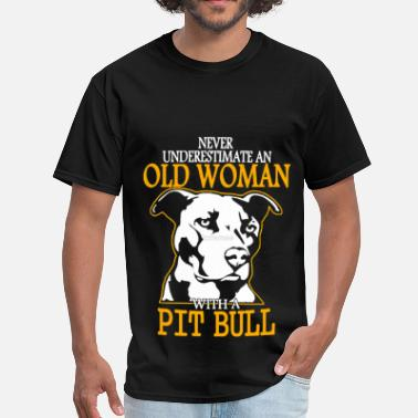 Pitbull Woman Never Underestimate an Old Woman with a PitBull - Men's T-Shirt