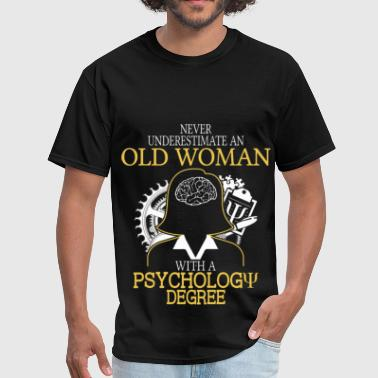 Never Underestimate Old Woman Psychology Degree - Men's T-Shirt
