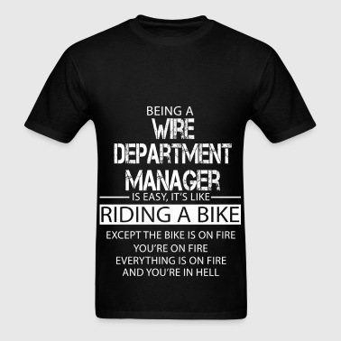 Wire Department Manager - Men's T-Shirt