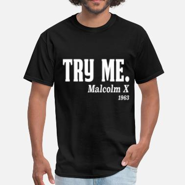 Black History Month Try me. Malcolm X, 1963 - Men's T-Shirt