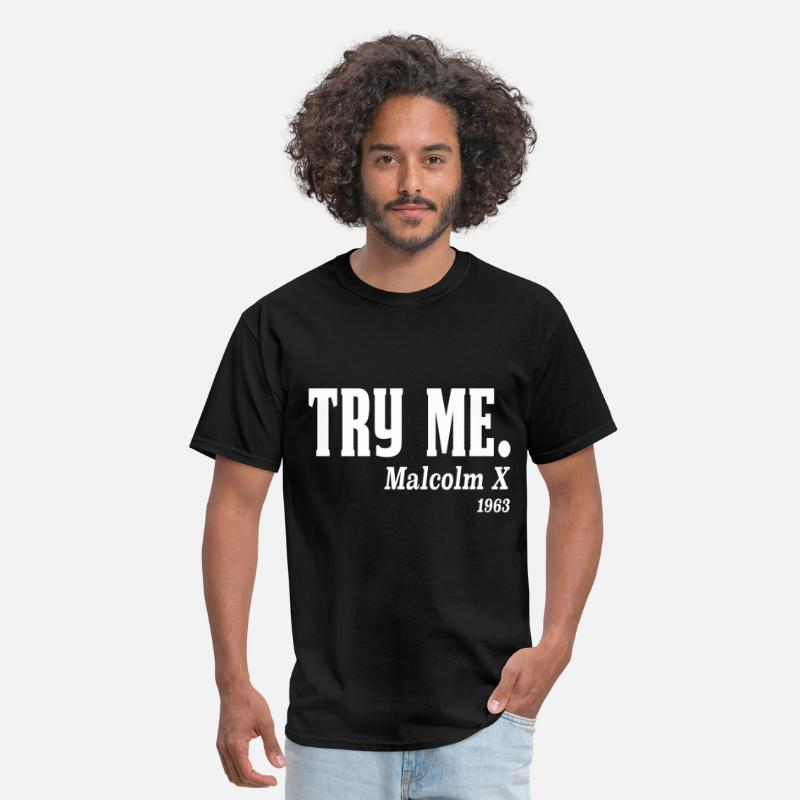 Black T-Shirts - Try me. Malcolm X, 1963 - Men's T-Shirt black
