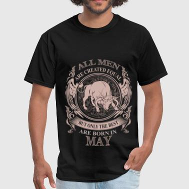 All Are Created Equal But Only The Best Are Born In February Men the best are born in May - Men's T-Shirt