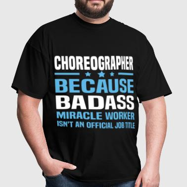 Choreographer - Men's T-Shirt