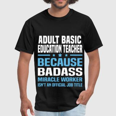 Adult Basic Education Teacher - Men's T-Shirt