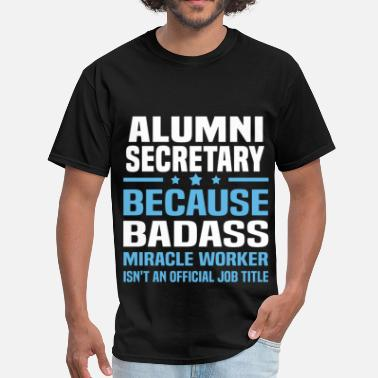 For Alumni Alumni Secretary - Men's T-Shirt