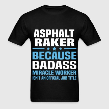 Asphalt Raker - Men's T-Shirt
