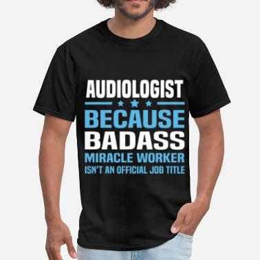 Audiologist Funny Audiologist - Men's T-Shirt