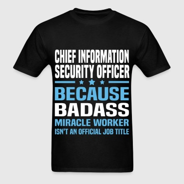 Chief Information Security Officer - Men's T-Shirt