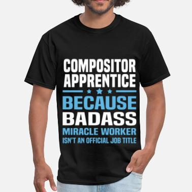 Compositor Funny Compositor Apprentice - Men's T-Shirt