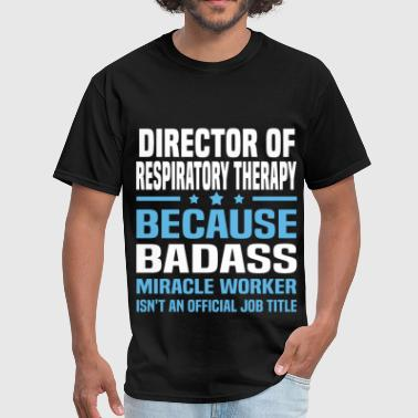 Director of Respiratory Therapy - Men's T-Shirt