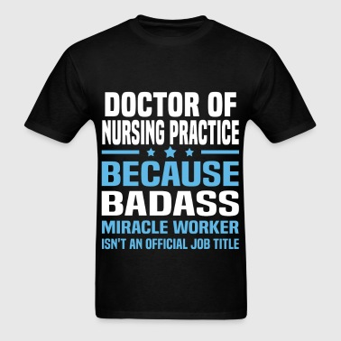 Doctor of Nursing Practice - Men's T-Shirt