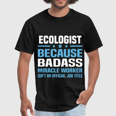 Ecologist Funny Ecologist - Men's T-Shirt