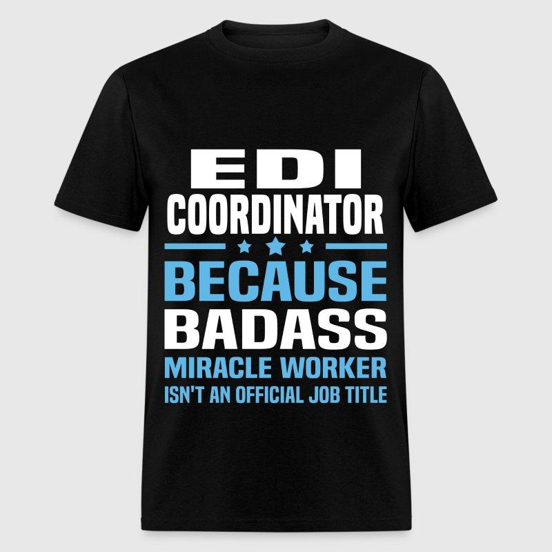 EDI Coordinator T-Shirt | Spreadshirt