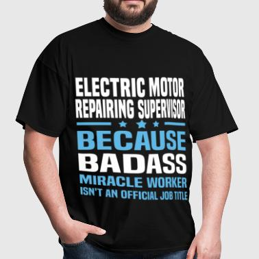 Electric Motor Repairing Supervisor - Men's T-Shirt