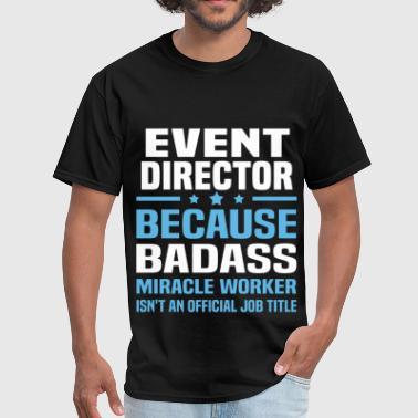 Event Director Event Director - Men's T-Shirt