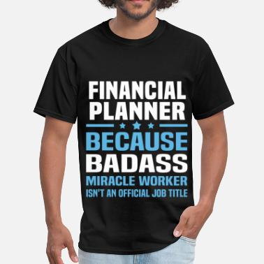 Financial Planner Funny Financial Planner - Men's T-Shirt
