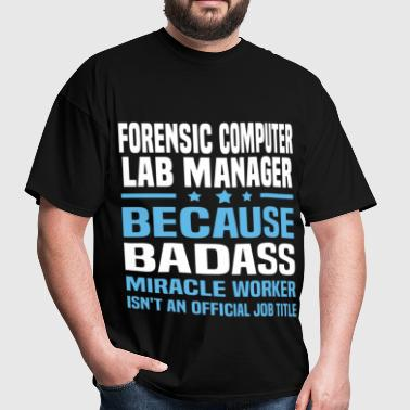 Forensic Computer Lab Manager - Men's T-Shirt