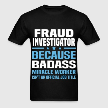 Fraud Investigator - Men's T-Shirt