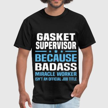 Gasket Gasket Supervisor - Men's T-Shirt