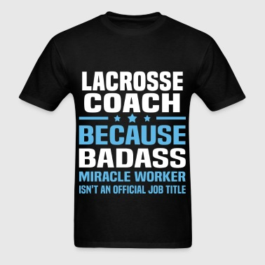 Lacrosse Coach - Men's T-Shirt