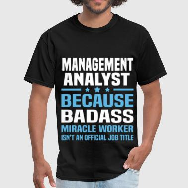 Management Analyst Funny Management Analyst - Men's T-Shirt
