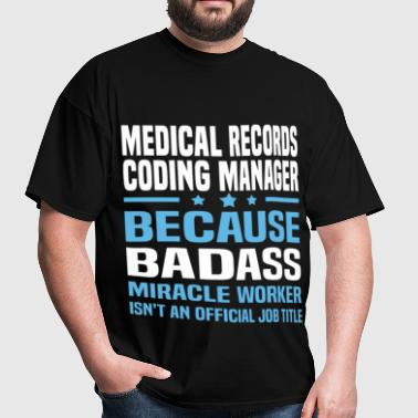 Medical Records Coding Manager - Men's T-Shirt