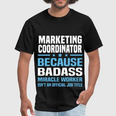Marketing Coordinator Funny Marketing Coordinator - Men's T-Shirt