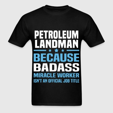 Petroleum Landman - Men's T-Shirt