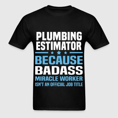 Plumbing Estimator - Men's T-Shirt