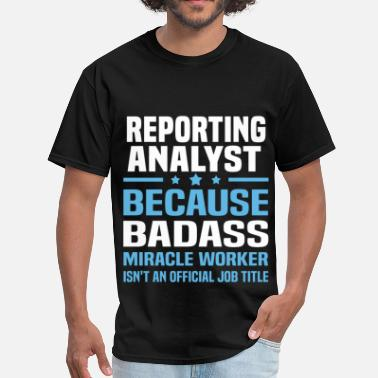 Reporting Analyst Funny Reporting Analyst - Men's T-Shirt
