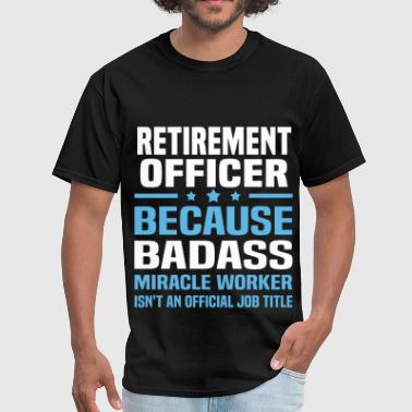 Retired Badass Retirement Officer - Men's T-Shirt