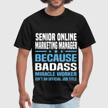 Senior Marketing Manager Funny Senior Online Marketing Manager - Men's T-Shirt