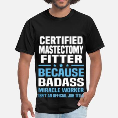 Mastectomy Certified Mastectomy Fitter - Men's T-Shirt