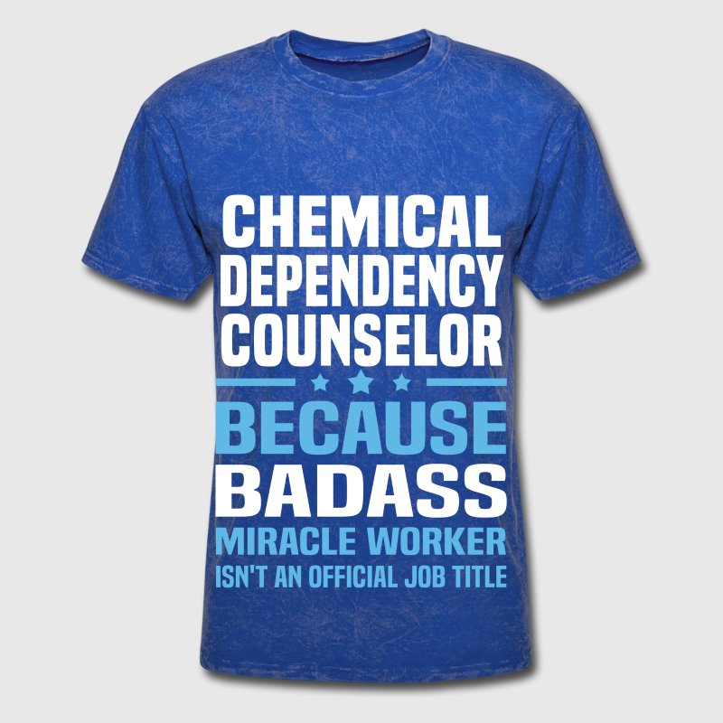 Chemical Dependency Counselor By Bushking Spreadshirt
