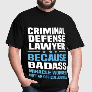 Criminal Defense Lawyer - Men's T-Shirt