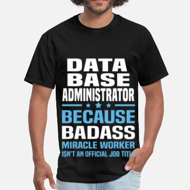 Data Warehouse Administrator Funny Data Base Administrator - Men's T-Shirt