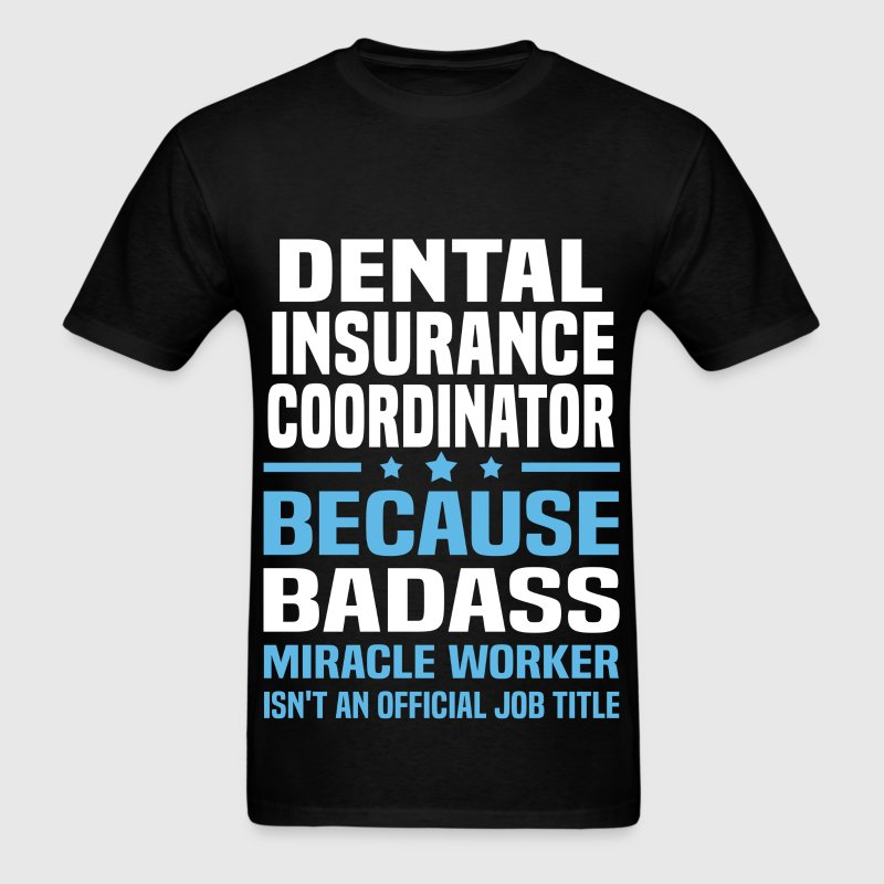 Dental Insurance Coordinator - Men's T-Shirt