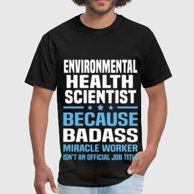 Environmental Health Scientist - Men's T-Shirt