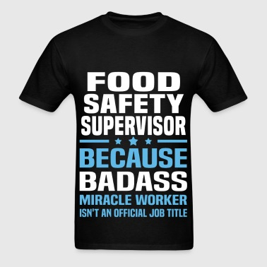 Food Safety Supervisor - Men's T-Shirt