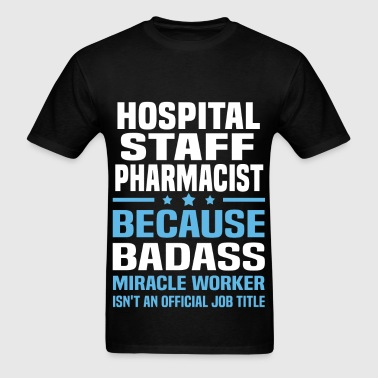 Hospital Staff Pharmacist - Men's T-Shirt