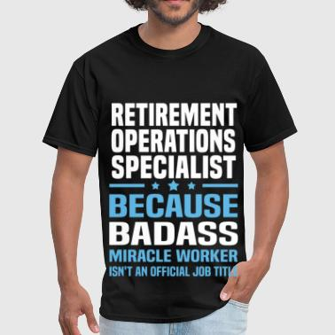 Retired Badass Retirement Operations Specialist - Men's T-Shirt