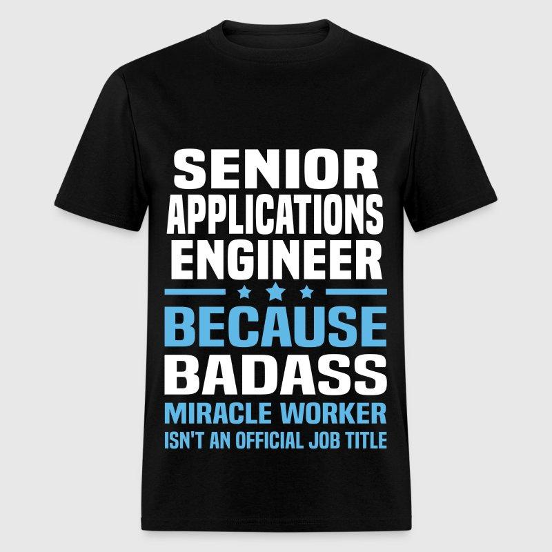 Senior Applications Engineer by bushking | Spreadshirt