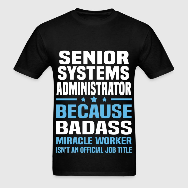 Senior Systems Administrator - Men's T-Shirt