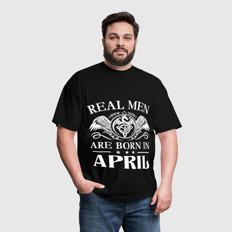 Real men are born in April - Men's T-Shirt