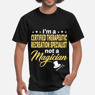 Therapeutic Recreation Specialist Apparel Certified Therapeutic Recreation Specialist - Men's T-Shirt