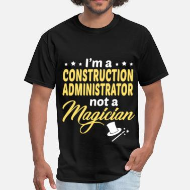 Construction Administrator Clothing Construction Administrator - Men's T-Shirt