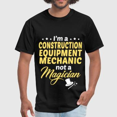 Construction Equipment Mechanic - Men's T-Shirt