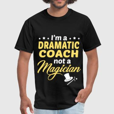 Dramatic Coach - Men's T-Shirt